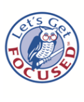 Let's Get Focused Series of Workshops & Keynotes