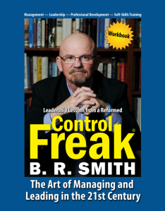 Leadership Lessons From a Reformed Control Freak by Brian Smith